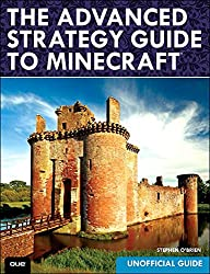 The Advanced Strategy Guide to Minecraft