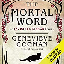 The Mortal Word: The Invisible Library, Book 5