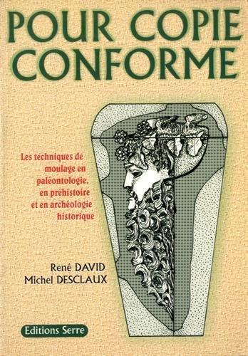 Pour copie conforme: Les techniques de moulage en paléontologie, en préhistoire et en archéologie historique