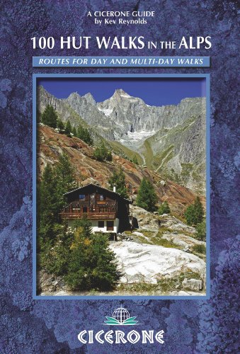 100 Hut Walks in the Alps: Routes for day walks and overnight stays in France, Switzerland, Italy, Austria and Slovenia (Cicerone Guide) (English Edition)