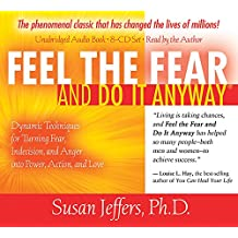 Feel The Fear And Do It Anyway: Dynamic Techniques for Turning Fear, Indecision, and Anger into Power, Action, and Love