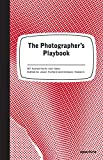Photographer's Playbook: Over 307 Assignments and Ideas