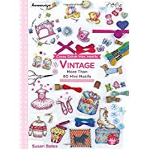 Cross Stitch Mini Motifs: Vintage by Susan Bates (1-Apr-2015) Paperback