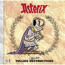 Asterix - Alles über Tullius Destructivus: Asterix-Characterbooks 07