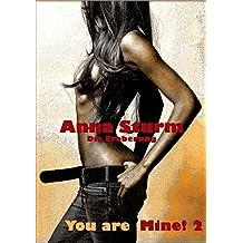 You are Mine! 2: Die Eroberung (Des Milliardärs Eigentum)
