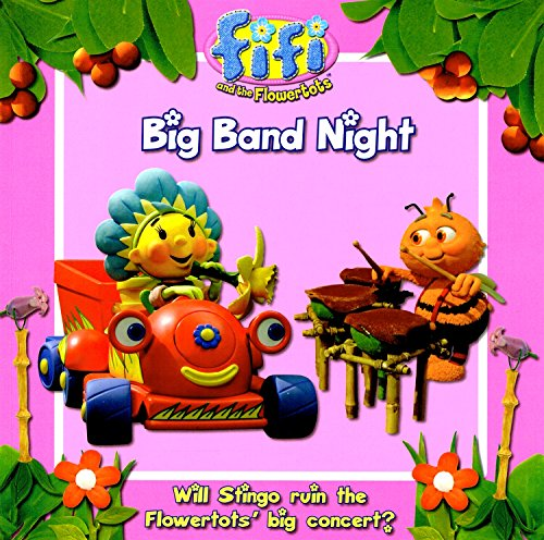 Big Band Night : Fifi And The Flowertots :