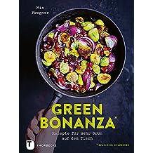 Green Bonanza: Rezepte für mehr grün auf dem Tisch