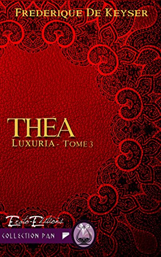 Théà: Saga Luxuria - Tome 3 (Collection Pan) par Frédérique de Keyser