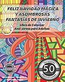 Feliz Navidad Mágica y Asombrosas Fantasías de Invierno: Libro de Colorear Anti-Stress para Adultos