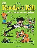 Boule et Bill, T20 - Bill, nom dun chien !