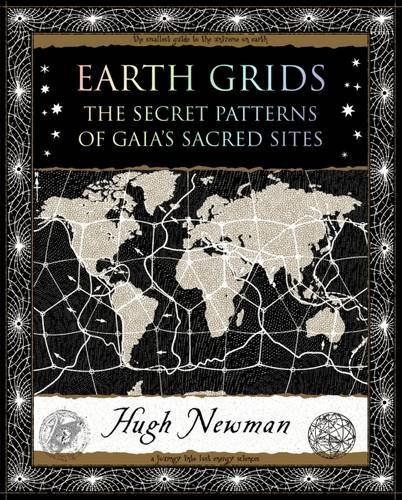 Earth Grids: The Secret Patterns of Gaia's Sacred Sites (Wooden Books Gift Book) by Hugh Newman (2008-10-20)