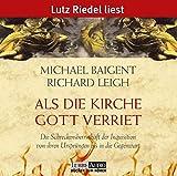 Als die Kirche Gott verriet: Die Schreckensherrschaft der Inquisition von ihren.  Lesung (Lübbe Audio) - Richard Leigh