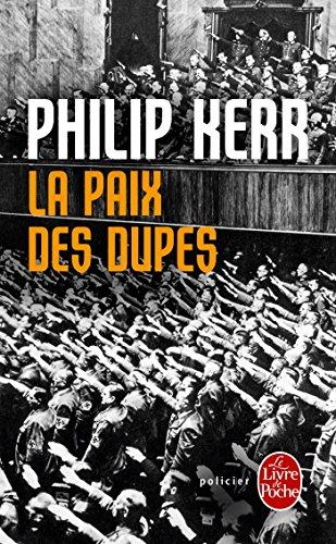 La Paix DES Dupes par Philip Kerr