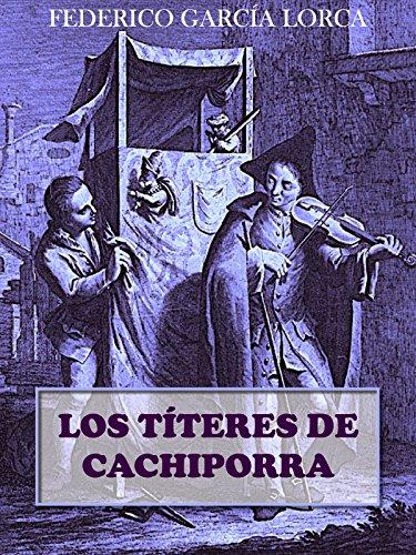 LOS TÍTERES DE CACHIPORRA por FEDERICO GARCÍA LORCA