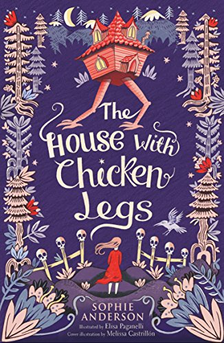 The House with Chicken Legs (English Edition) di [Anderson, Sophie]