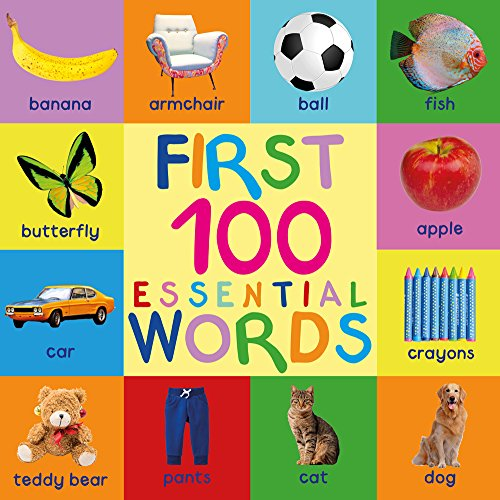 First 100 Essential Words: Childrens Books - Kids Books - Baby Book - Toddler Book - Childrens Book - Kids Book - Books For Kids - Baby Books - Kid Book - 100 Words - Word Book - Best Books For Kids