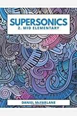 Supersonics 2: Mid Elementary (Supersonics Collection) Paperback