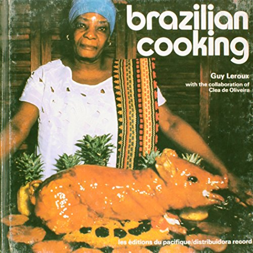 Brazilian Cooking (Em Portuguese do Brasil)  by  Guy Leroux