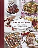 Scuola di carni. Tutti i tagli e le tipologie di carne per ricette della tradizione e non. Ediz. illustrata
