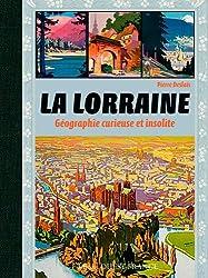 La Lorraine, Geographie Curieuse et Insolite