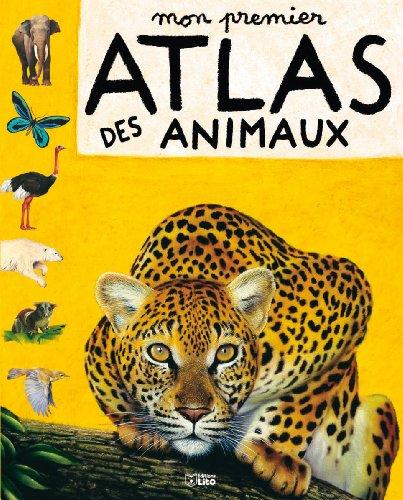 Mon premier atlas des animaux par Anita Ganeri