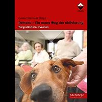 Demenz - Ein neuer Weg der Aktivierung: Tiergestützte Intervention (Altenpflege) (German Edition)