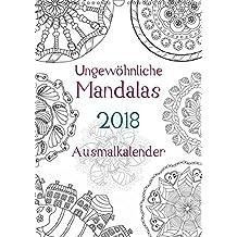 Ausmalkalender - Ungewöhnliche Mandalas (Wandkalender 2018 DIN A3 hoch): Kalender zum selber Ausmalen (Planer, 14 Seiten) (CALVENDO Hobbys) [Kalender] [Apr 01, 2017] Langenkamp, Heike