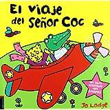 El viaje del senor Coc/ Zoom and Fly, Mr. Croc