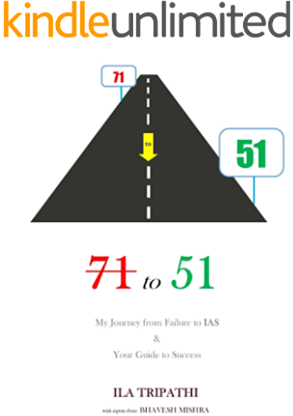 71 To 51 My Journey From Failure To Ias Your Guide To Success Ebook Tripathi Ila Mishra Bhavesh Amazon In Kindle Store