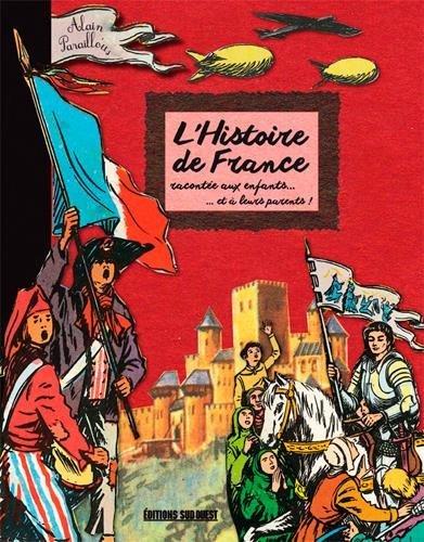 HISTOIRE DE FRANCE RACONTEE AUX ENFANTS par PARAILLOUS ALAIN