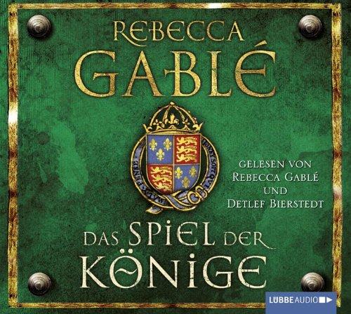 Buchseite und Rezensionen zu 'Das Spiel der Könige: Historischer Roman.  Lesung' von Rebecca Gablé