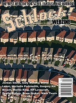 Schlock! Webzine Vol. 8, Issue 12 by [Bryant, Gregory KH, Murphy, Gary, Laker, Steve, Podsiedlik, Michelle, Smith, Jordan, King, Merita]