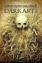 Dark Arts by Randolph Lalonde (2015-10-21)