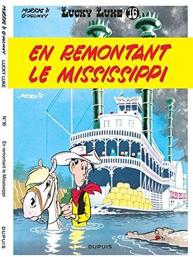 Lucky Luke: Lucky Luke 16/En Remontant Le Mississipi par Morris, René Goscinny