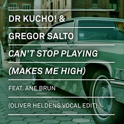 cant-stop-playing-makes-me-high-oliver-heldens-vocal-edit