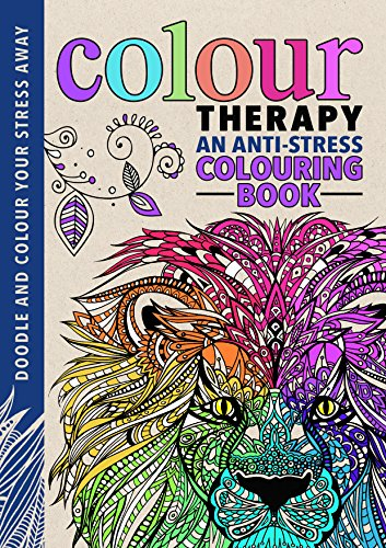 Colour Therapy: An Anti-Stress Colouring Book (Creative Colouring for Grown-ups) por Cindy Wilde