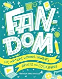 Fandom: Fic Writers, Vidders, Gamers, Artists, and Cosplayers (English Edition)