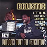 Ballin Out of Control by Balistic (2005-04-19)