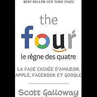 The four - Le règne des quatre: La face cachée d'Amazon, Apple, Facebook et Google (QUANTO)