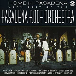 Home in Pasadena: the Very Best of the Pasadena Roof Orchestra (B0000088NE) | Amazon Products