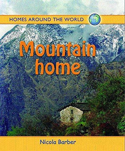 Mountain Home (Homes Around the World)