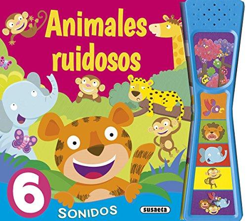 Animales ruidosos (Pulsa y escucha) por Susaeta Ediciones S  A
