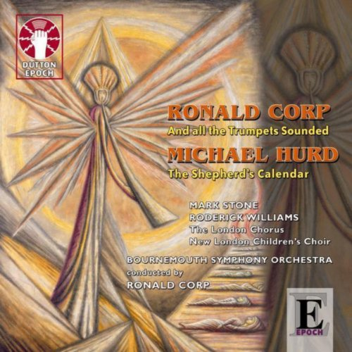 Ronald Corp: And All the Trumpets Sounded - Michael Hurd: The Shepherd's Calendar