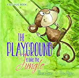 The Playground is like the Jungle (Big Hug Books)