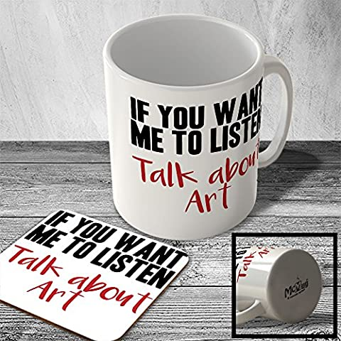 MAC_FUN_1289 If you want me listen talk about Art - funny mug and coaster set