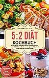 5 2 Diät Kochbuch: Die 101 besten SCHLEMMER Rezepte zum Intervallfasten unter 600 Kalorien ? Abnehmen ohne Sport und ohne Diät! Lecker essen und trotzdem schlank. Inklusive Tipps zum Kurzzeitfasten.