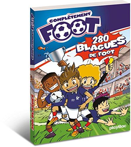 Complètement foot : 280 blagues de foot par Jean-Louis Broust, Gaétan Burrus, Damien Hervé, Collectif