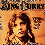 Songtexte von King Curry & The Pissers of the Revolution - Beyond Good and Evil