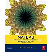 Matlab, Fourth Edition: A Practical Introduction to Programming and Problem Solving by Stormy Attaway Ph.D. Boston University (2016-08-06)