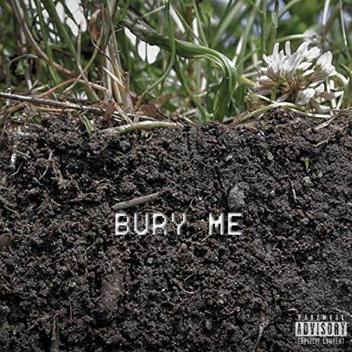 Bury Me [Explicit] -
